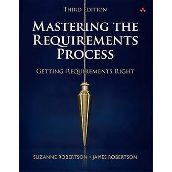 Mastering the Requirements Process - Getting Requirements Right by Suz
