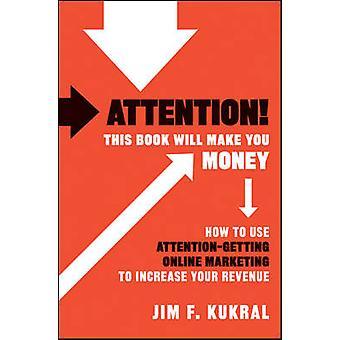 الاهتمام! هذا الكتاب سوف تجعلك المال--كيفية استخدام غيتين الاهتمام