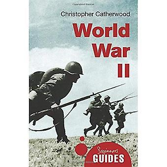La seconde guerre mondiale: Un Guide pour débutants (Guides du débutant)