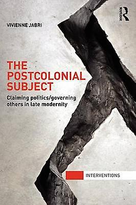 The Postcolonial Subject by Jabri & Vivienne