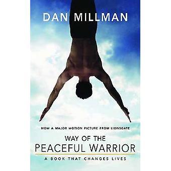 Way of the Peaceful Warrior 9781932073201 by Dan Millman