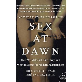 Sex at Dawn: How We Mate Why We Stray and What It Means for Modern Relationships (Paperback) by Ryan Christopher Jetha Cacilda