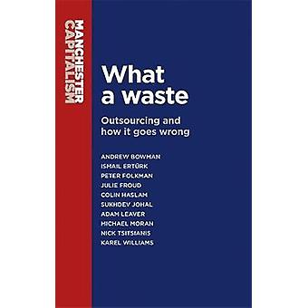 What a Waste by Michael Moran & Andrew Bowman & Ismail Erturk & Peter Folkman