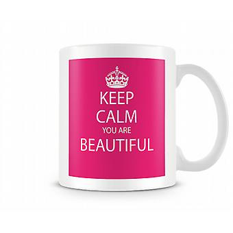 Mantener la calma eres hermosa taza impresa
