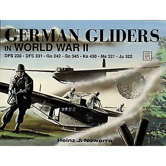 German Gliders in WWII by Heinz J. Nowarra