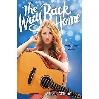 The Way Back Home Alecia Whitaker - livre 9780316251440