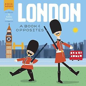 London - A Book of Opposites by Ashley Evanson - 9780448489162 Book