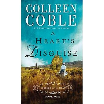 A Heart's Disguise by Colleen Coble - 9780529103413 Book
