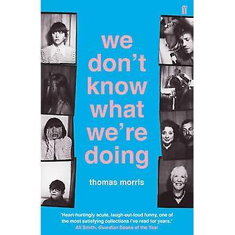 Não sabemos o que estamos fazendo (principal) por Thomas Morris - 978057131702