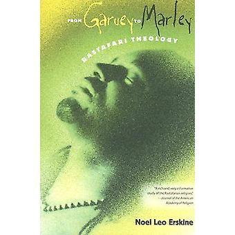 From Garvey to Marley - Rastafari Theology by Noel Leo Erskine - 97808