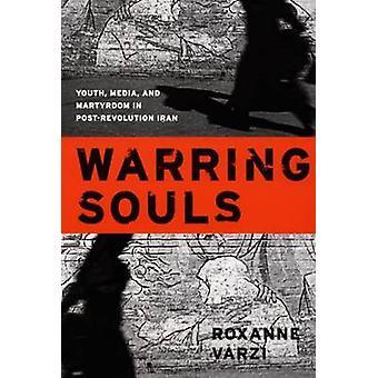 Kämpfenden Seelen - Jugend - Medien- und Martyrium im Post-Revolution-Iran