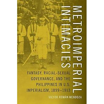 Metroimperial Intimacies - Fantasy - Racial-Sexual Governance - and th