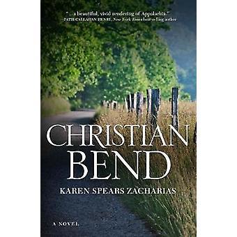 Christian Bend - A Novel by Karen Spears Zacharias - 9780881466232 Book