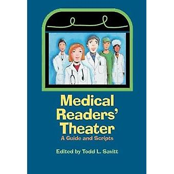Medical Readers' Theater - A Guide and Scripts by Todd L. Savitt - 978