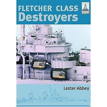 Fletcher and Class Destroyers - No. 8 by Abbey Lester - 9781844156979