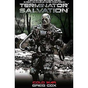 Terminator Salvation - Cold War by Greg Cox - 9781848560871 Book