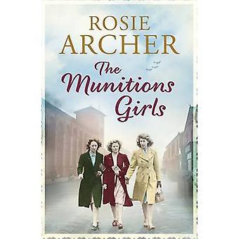 Die Munition Girls - 1 - die Bombe Mädchen von Rosie Archer - 97818486649