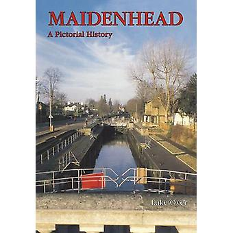Maidenhead - A Pictorial History by Luke Over - 9781860776663 Book
