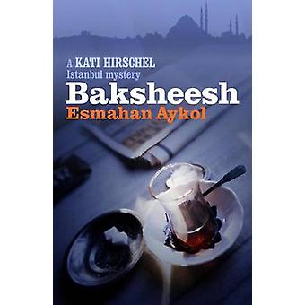 Baksheesh by Esmahan Aykol - Ruth Whitehouse - 9781908524041 Book