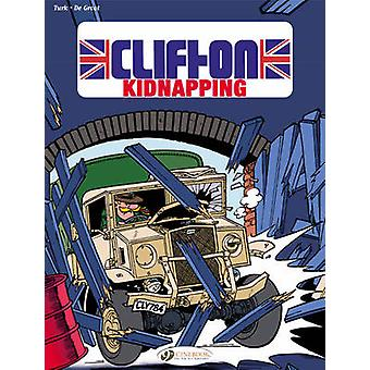Clifton - v. 6 - Kidnapping by Bob de Groot - Turk - 9781905460878 Book