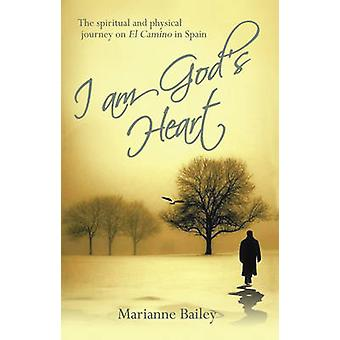 I am God's Heart - The Spiritual and Physical Journey on Il Camino in