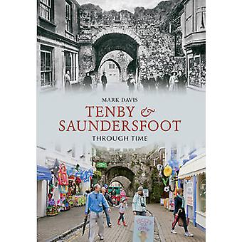 Tenby & Saundersfoot Through Time by Mark Davies - 9781445607153 Book