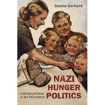 Política de fome nazista - uma história da alimentação no terceiro Reich por Gesine