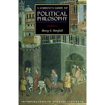 A Student's Guide to Political Philosophy by Harvey C. Mansfield - 97