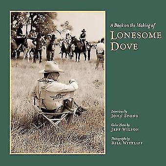 Ein Buch über die Herstellung von Lonesome Dove von Jeff Wilson - Bill Wittliff