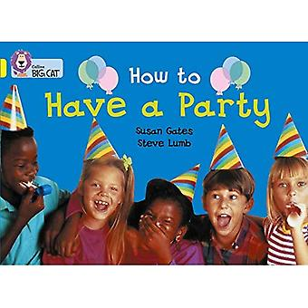 How to Have a Party: Band 03/Yellow (Collins Big Cat)