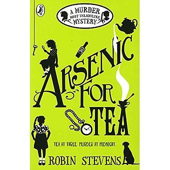 Arseeni teetä: Murha Viimeisin Unladylike mysteeri