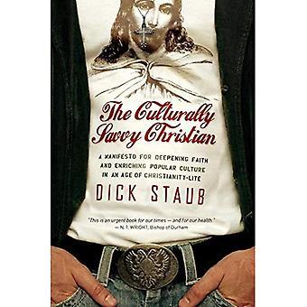 Den kulturellt kunniga kristen: Ett manifest för att fördjupa tron och berikande populärkultur i en ålder av kristendomen-lite