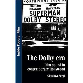 The Dolby Era: Film Sound in Contemporary Hollywood (Inside Popular Film)