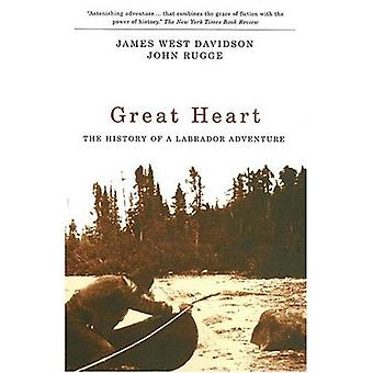 Great Heart: The History of a Labrador Adventure [Illustrated]