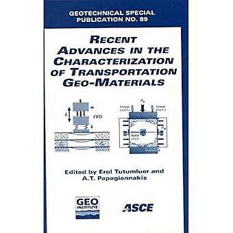 Recent Advances in the Characterization of Transportation Geo-materials (Geotechnical Special Publication)