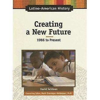 Creazione di un nuovo futuro (storia Latino-americana)