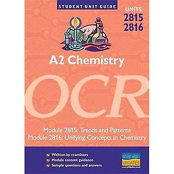 A2 Chemistry OCR: Units 2815 and 2816: Trends and Patterns/Unifying Concepts in Chemistry (Student Unit Guides)