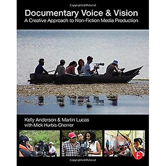 Documentary Voice & Vision: A Creative Approach to Non-Fiction Media Production