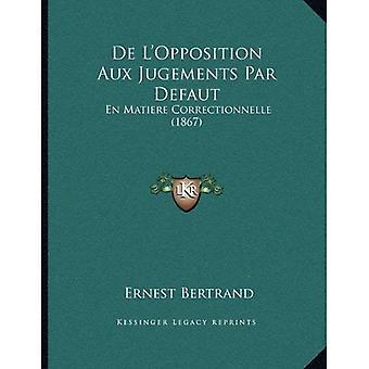 de L'Opposition Aux Jugements Par Defaut: En Matiere Correctionnelle (1867)