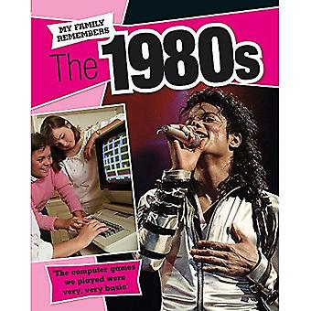 My Family Remembers: The 1980s