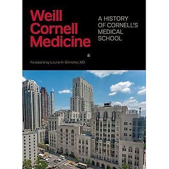 Weill Cornell medisin: En historie Cornell Medical School