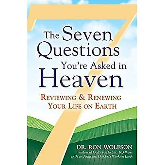 De sju frågor ombeds du i himlen: granska och förnya ditt liv på jorden