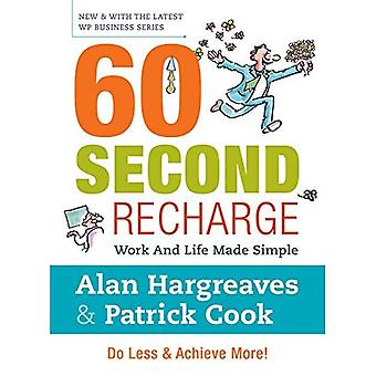60 Second Recharge: Work and Life Made Simple. Do Less & Achieve More! (Wp Business)