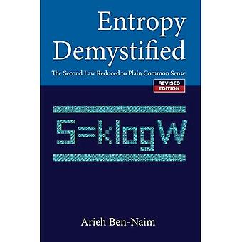 Entropy Demystified: The Second Law Reduced to Plain Common Sense with Seven Simulated Games (Expanded Edition): The Second Law Reduced to Plain Common Sense with Seven Simulated Games