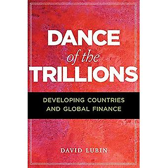 Dance of the Trillions: Developing Countries and Global Finance (Insights: Critical Thinking on International Affairs)