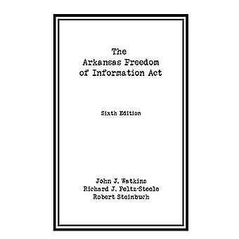 The Arkansas Freedom of Information ACT