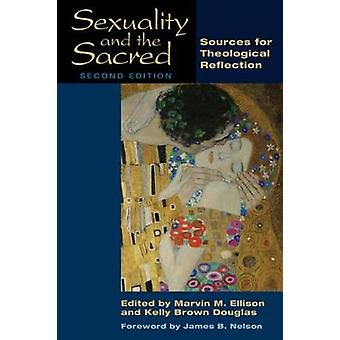 Sexuality and the Sacred Sources for Theological Reflection by Ellison & Marvin M.
