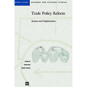Trade Policy Reform Lessons and Implications by Nash & John