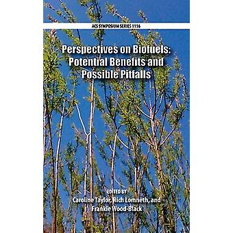 Perspectives on Biofuels Potential Benefits and Possible Pitfalls by Taylor & Caroline