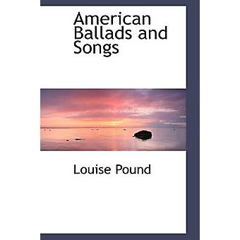 American Ballads and Songs by Pound & Louise